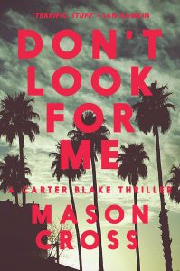 Don't Look For Me - Carter Blake book 4 (Pegasus)