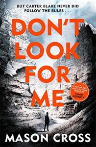 Don't Look For Me - Carter Blake book 4 (Orion)